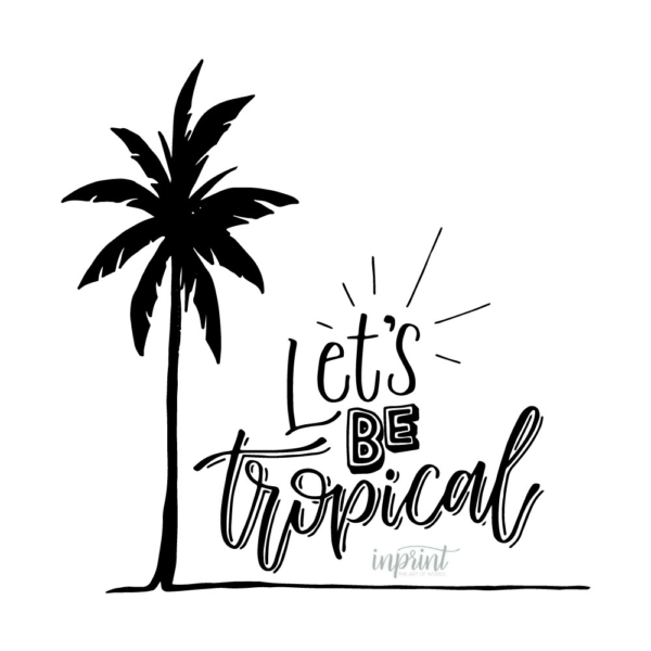 Let's Be Tropical