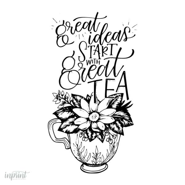 Great Ideas Start With Great Tea