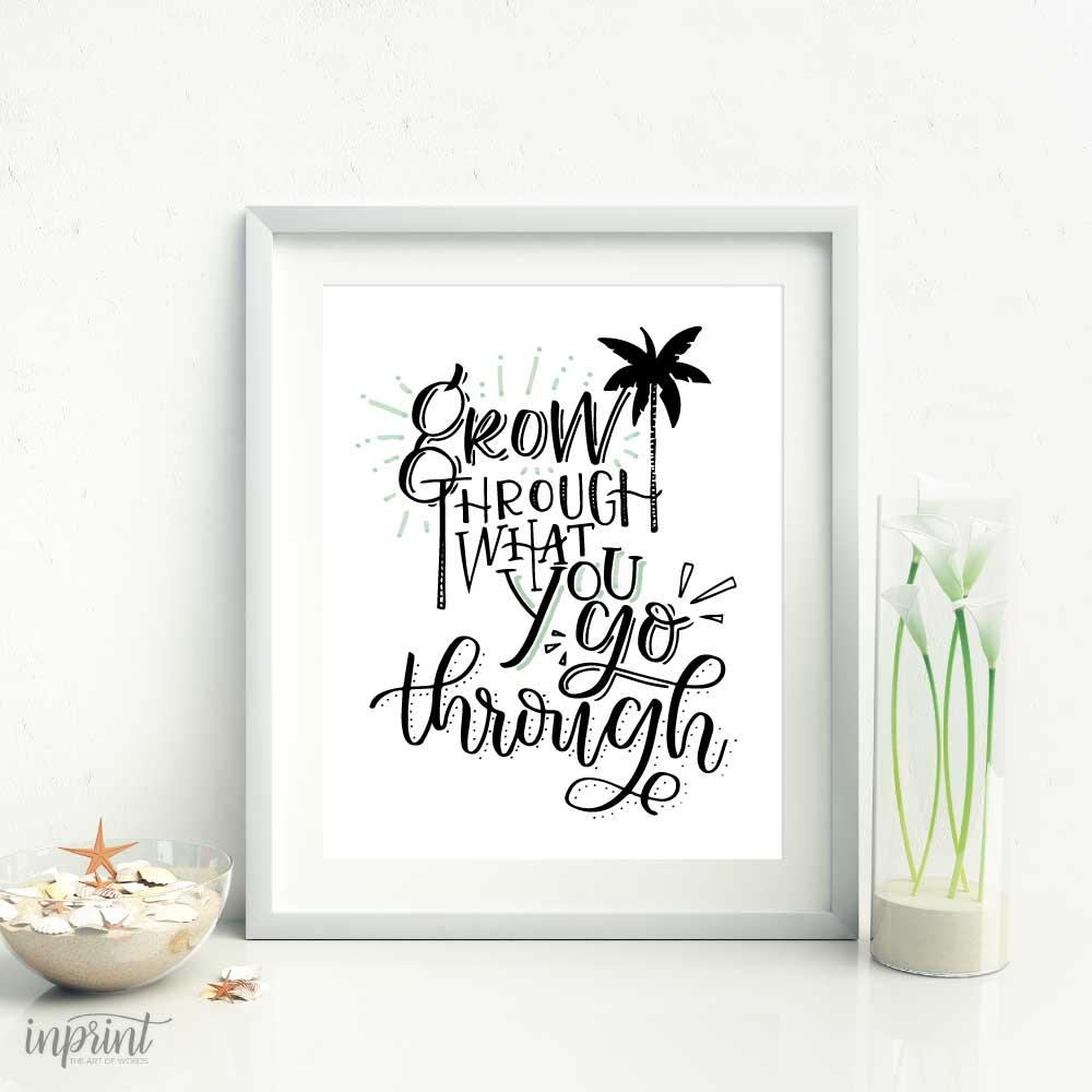 Grow Through What You Go Through Printable